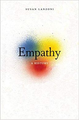 Cover art: Empathy: A History by Susan Lanzoni - showing the full spectrum of aspects of empathy from projection to receptivity in interpersonal relations